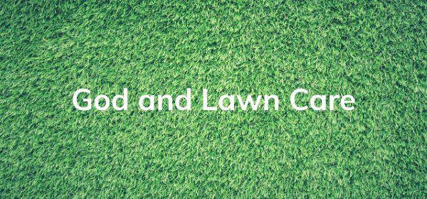 God and Lawn Care image